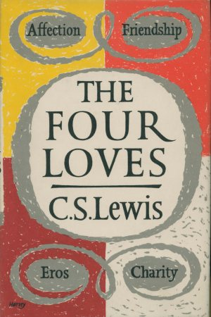 First edition of THE FOUR LOVES (London: Geoffrey Bles, 1960).
