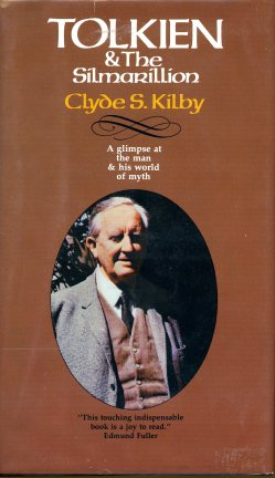 TOLKIEN AND THE SILMARILLION by Clyde S. Kilby. Wheaton, IL: Shaw, 1976.